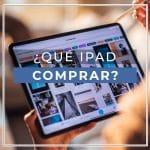 ¿Qué iPad comprar?