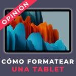 Cómo formatear una tablet