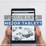 ¿Cuál es la mejor tablet?