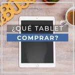 Qué tablet comprar. Guía para elegir tablet